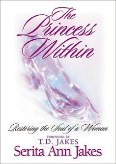 The Princess Within: Restoring the Soul of a Woman