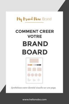 Créer une brand board pour votre identité visuelle: logo, couleurs, typographie, motifs, illustrations et autres éléments graphiques y sont réunis sur une page.