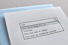 """You autocomplete me"" - A letterpress Valentine from Paperwheel ($6.75)"