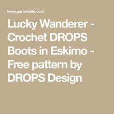 Lucky Wanderer - Crochet DROPS Boots in Eskimo - Free pattern by DROPS Design