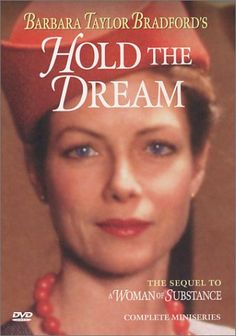"Hold the Dream - 1986. Two-part, four-hour followup to ""A Woman of Substance"""