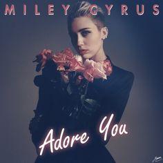 Adore You - Miley Cirus