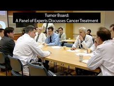 Tumor Board: A Panel of Experts Discuss Cancer Treament - YouTube
