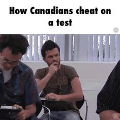 Canadians During An Important Exam
