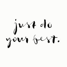 MOTIVATIONAL MONDAY: Just do your best