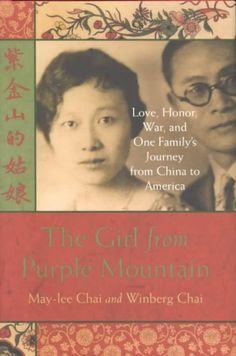The Girl from Purple Mountain: Love, Honor, War, and One Family's Journey from China to America  http://library.sjeccd.edu/record=b1117726