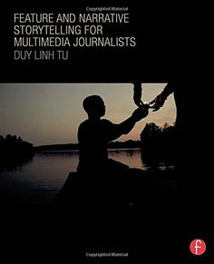 Feature and Narrative Storytelling for Multimedia Journal... https://www.amazon.com/dp/0415729084/ref=cm_sw_r_pi_dp_x_wM8vzb7Q2P8D9