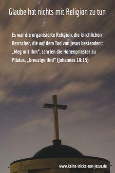 Warum nehmen Menschen Jesus nicht an? Ein Grund: Menschen schauen auf Religion und nicht auf Jesus