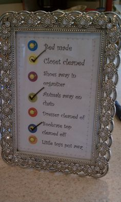 Cleaning list for my 8-year-old.  I just printed up a list and put it in a frame.  she can use dry erase markers on the glass and wipe it off to reuse it!