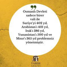 #OsmanlıDevleti, Arabistan'ı 401 yıl, Suriye'yi 402 yıl, Irak'ı 386 yıl, Mısır'ı ise 365 yıl sadece birer vali ile idare etmeyi başarmıştır.