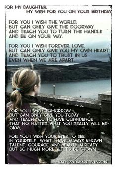 For my daughter,  my wish for you on your birthday.