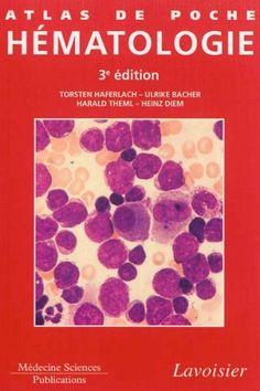 Télécharger Livre Atlas de poche Hématologie : Diagnostic pratique morphologique et clinique PDF Ebook Gratuit