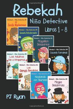 Rebekah - Niña Detective Libros 1-8: Divertida Historias de Misterio para Niños Entre 9-12 Años (Spanish Edition) by PJ Ryan http://www.amazon.com/dp/069220248X/ref=cm_sw_r_pi_dp_vuMavb04HPXWD