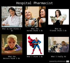 """The """"what doctors think we do"""" is especially hilarious since I've heard the medical residents complaining about pharmacy """"ruling"""" the hospital. Haha if they only knew. Hospital Pharmacy, Hospital Humor, Pharmacy Student, Pharmacy School, Pharmacist Humor, Medical Humor, Nurse Humor, Pharmacy Quotes, Pharmacy Humour"""