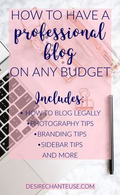 How to Have a Professional Blog/Website on Any Budget, whether you're on a self-hosted blog or on free WordPress or Blogger | A checklist of free and paid resources is included | by Desire Chanteuse, Alabama fashion+beauty blogger | tags: tips for bloggers, photography tips, blog editorial calendar, blog branding, blog design