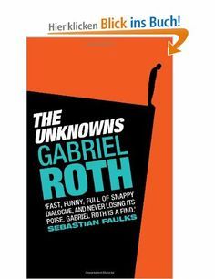 Unknowns: Amazon.de: Gabriel Roth: Englische Bücher