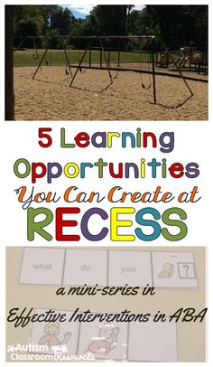 In special education it's all about capitalizing on learning opportunities for our students. This installment of the series is about tools and ideas for creating opportunities during recess.