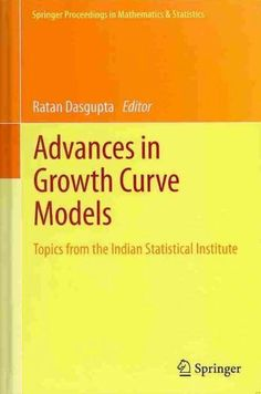 Advances in Growth Curve Models: Topics from the Indian Statistical Institute