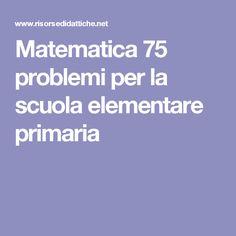 Matematica 75 problemi per la scuola elementare primaria