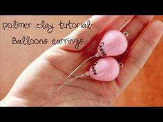 Polymer clay tutorial : balloons earrings / Fimo tutorial : palloncini