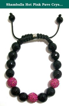 Shamballa Hot Pink Pave Crystal and Faceted Onyx Bead Bracelet, Adjustable. The new trend in yoga style bracelets are the micro-pave crystal balls. They come in all colors and are comfortable to wear. Stack them up and make a statement! They have black macrame string that is braided. The bracelet is easily adjustable in size using slip knot.