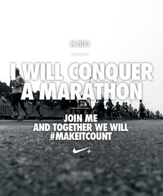 We love @Nike Women 's motivation pins so much we had to share. // I will conquer a marathon in 2013. #makeitcount