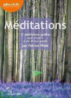 """""""Méditations"""", 12 méditations guidées par Fabrice Midal Un pas à pas complet pour entrer dans la méditation dans toute son ampleur, de la """"posture"""" à """"que faire de ses pensées"""", par Fabrice Midal, fondateur de l'Ecole Occidentale de Méditation, qui transmet depuis 20 ans la méditation dans une perspective laïque.  http://www.audiolib.fr/livre-audio/meditations-12-meditations-guidees-pour-souvrir-soi-et-aux-autres-de-fabrice-midal-lu-par-fabrice-midal"""