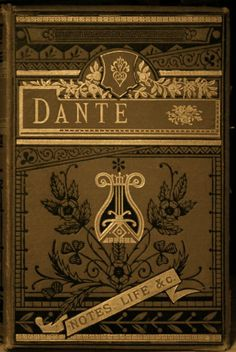"""aubade: """" """" A copy of Dante's Vision; the notes and life are secondary. An inscription inside is dated I think the volume is a couple of years older but it isn't dated. Book Cover Art, Book Cover Design, Book Design, Book Art, Vintage Book Covers, Vintage Books, Old Books, Antique Books, Beautiful Book Covers"""