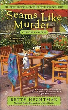 Seams Like Murder (A Crochet Mystery) by Betty Hechtman The national bestselling author of Knot Guilty is back, as Molly Pink and the Tarzana Hookers get Best Mysteries, Murder Mysteries, Cozy Mysteries, I Love Books, Good Books, Books To Read, My Books, Reading Books, Mystery Novels