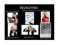 """Humor para el fin de semana: """"Recruiting... what I actually do..."""""""