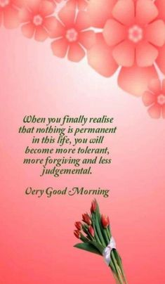 Positive Good Morning Quotes, Good Morning Msg, Dignity Quotes, Nothing Is Permanent, Morning Messages, Forgiveness, Life Quotes, Inspirational Quotes, Positivity