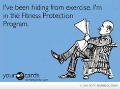 I've Been Hiding From Exercise