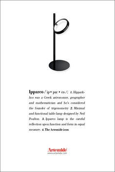 Look at our ‪#‎Ipparco‬, the so original table lamp ‪#‎design‬ Neil Poulton. And discover its definition in our ‪#‎ArtemideDictionary‬ !