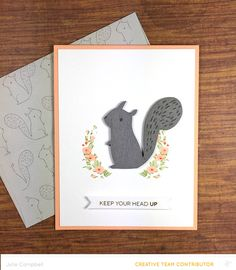 Keep Your Head Up {Squirrel} Card by JulieCampbell at @studio_calico