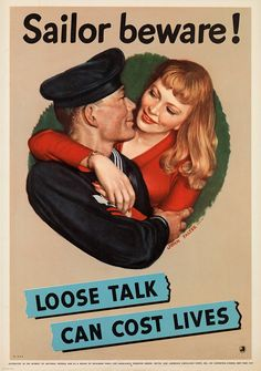 """""""Sailor Beware, Loose Talk Can Cost Lives"""" ~ WWII poster, ca. 1942, that once again villifies women as a bad influence on soldiers."""
