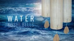WATER Koshi Wind Chimes Meditation - See the Ocean of oneness... | Calm - YouTube