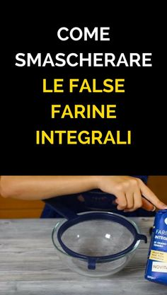 Come smascherare le false Farine Integrali - Metodo Infallibile How To Stay Healthy, Love Food, Medicine, Tips, Life Hacks, Fitness, Deodorant, Diet, Recipe