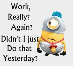 We have been collecting some of the most funniest and best minions quotes and funny pics, same is here . Some of the most hilarious minions pictures with captions ALSO READ: Banana Minions ALSO READ: 30 Best Funny Animal Memes of all times Minion Humour, Funny Minion Memes, Minions Quotes, Funny Jokes, Funny Sayings, Image Minions, Minions Love, Minions Pics, Minions Working