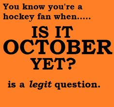 #IsItOctoberYet?? #Hockey - better not be a lockout this season! C'mon October! @Jessica Pope, @Sara Schwerin @Lena Torgerson