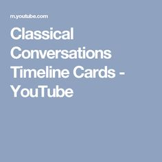 Classical Conversations Timeline Cards - YouTube