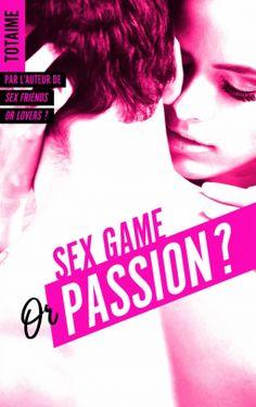 Mes Livres, Mon Plaisir !!: Sex game or passion ? Partie 1 - Totaime