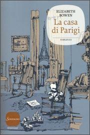 """La casa di Parigi"" Elizabeth Bowen (Sonzogno)"