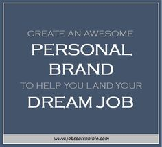 Create an awesome personal brand to help you land your dream job