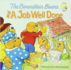 The Berenstain Bears and a Job Well Done (Berenstain Bears/Living Lights): Jan Berenstain, Mike Berenstain: 0025986712549: Amazon.com: Books