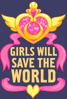 """Sailor Moon shirts So I saw a Wonder Woman shirt the other day that said """"Girls Will Save the World"""" and I thought it was a really awesome and empowering feminist phrase, so I decided to do a Sailor Moon version. <3 I was surprised how fun it was to draw the Crisis brooch because I usually hate doing vector stuff. I wanna make mooooore now."""