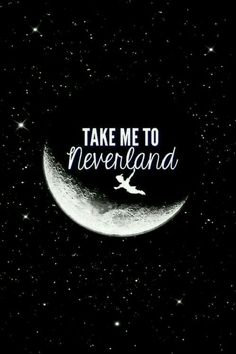Peter Pan 'Take me to Neverlan' quote edit