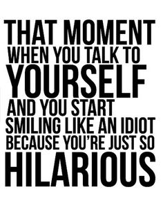 #funny #quotes Yes, I am secretly hilarious.