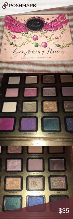 Too faced palette The too faced everything nice palette could be considered a collectors item. Have had this in my collection and have barely used. This is a wonderful product with pigmented beautiful shades! Too Faced Makeup Eyeshadow