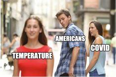 Hot Weather In Us Meme Funny Relatable Memes, Funny Jokes, Hilarious, Relatable Posts, Stupid Memes, Jane Austen, Pokerface, Comedy, Boyfriend Memes