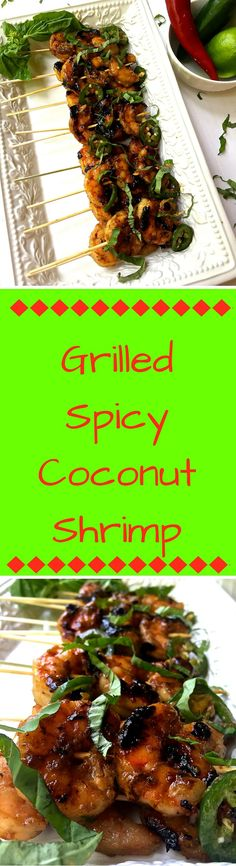 Grilled Spicy Coconut Shrimp are one of the easiest, quickest dishes you will ever make. These sweet and savory shrimp are delicious and one serving only has 134 calories. They are perfection! Get the recipe today at www.gritsandpinecones.com.